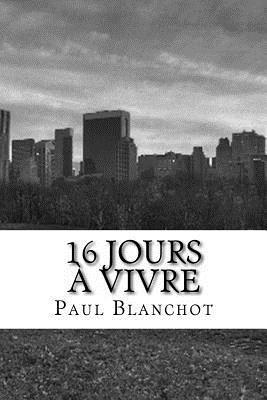 16 Jours a Vivre by M Paul Blanchot