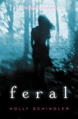 Feral by Holly Schindler