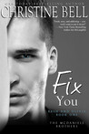 Fix You, Bash and Olivia Book One (The McDaniels Brothers, #1)