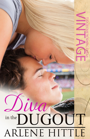 Diva in the Dugout by Arlene Hittle
