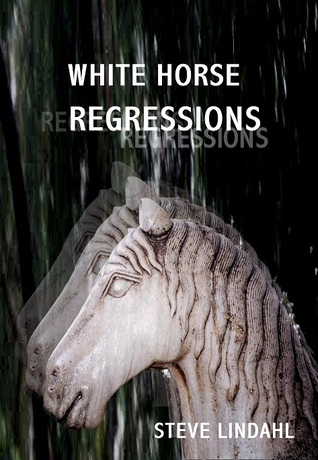 White Horse Regressions by Steve Lindahl