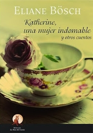 https://www.goodreads.com/book/show/21423211-katherine-una-mujer-indomable-y-otros-cuentos
