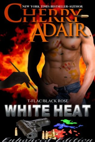 White Heat Enhanced (Black Rose Trilogy)
