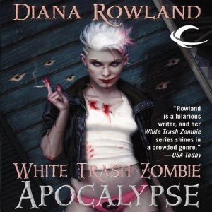 Audiobook Review: White Trash Zombie Apocalypse by Diana Rowland