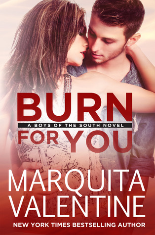Burn For You (Boys of the South, #5)