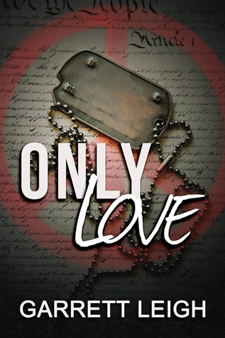 Pre Release Review : Only Love by Garrett Leigh