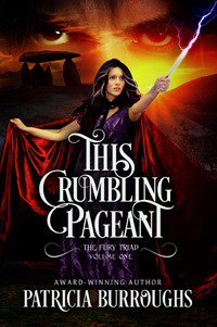This Crumbling Pageant (The Fury Triad #1)