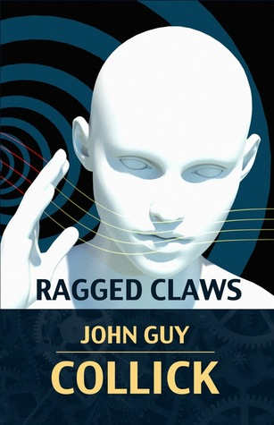 Ragged Claws by John Guy Collick