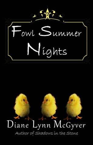 Fowl Summer Nights by Diane Lynn McGyver