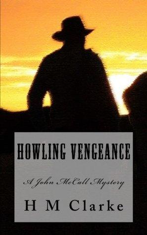 Howling Vengeance by H.M. Clarke