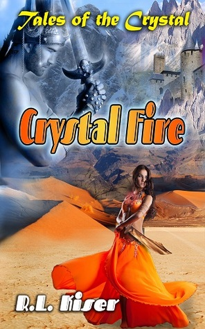 Crystal Fire by R.L. Kiser
