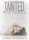 Tainted Pictures (The Photographer Trilogy, #2)