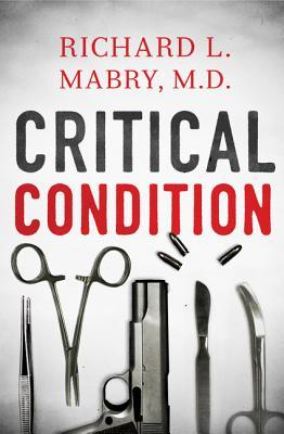 Critical Condition by Richard L. Mabry