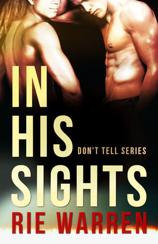 In His Sights (Don't Tell, novella)