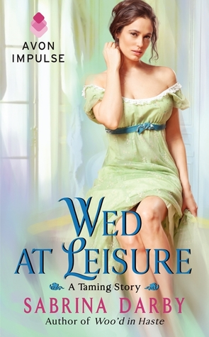 Wed at Leisure (Taming, #2)