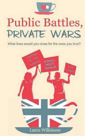 Public Battles, Private Wars by Laura  Wilkinson