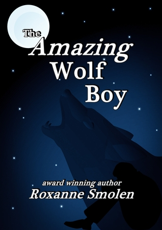 The Amazing Wolf Boy by Roxanne Smolen