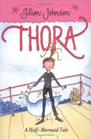 Thora: A Half Mermaid Tale by Gillian Johnson