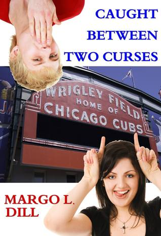 Caught Between Two Curses by Margo L. Dill