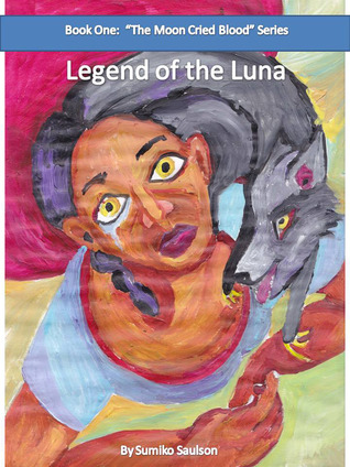 Legend of the Luna by Sumiko Saulson