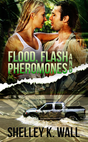 Flood, Flash, and Pheromones by Shelley K. Wall