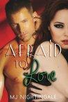 Afraid To Love (Secrets & Seduction)