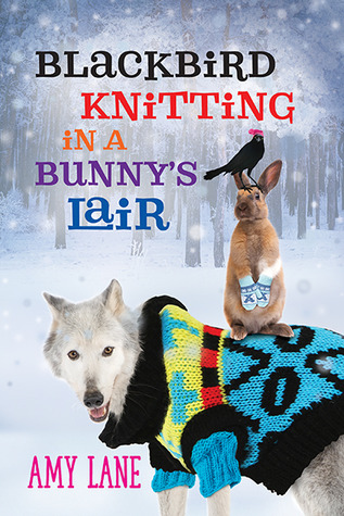 Release Day Review: BlackBird Knitting in a Bunny's Lair by Amy Lane