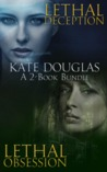 Kate Douglas: A 2-Book Bundle Lethal Deception and Lethal Obsession