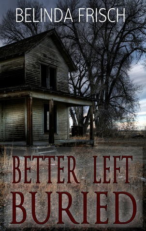 Better Left Buried by Belinda Frisch
