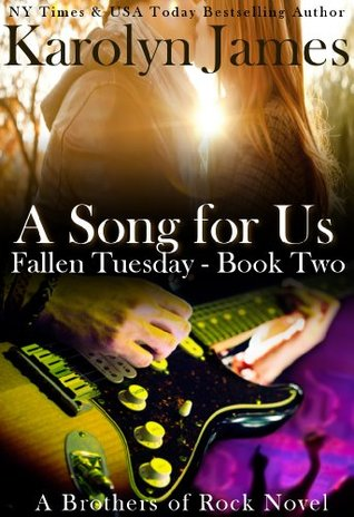 A Song For Us (Fallen Tuesday Book Two) (A Brothers of Rock Novel)