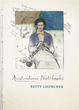 Australian Notebooks by Betty Churcher