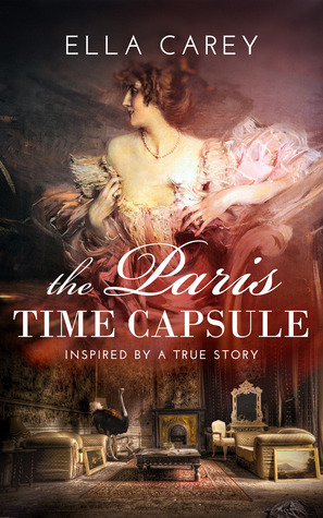 The Paris Time Capsule by Ella Carey