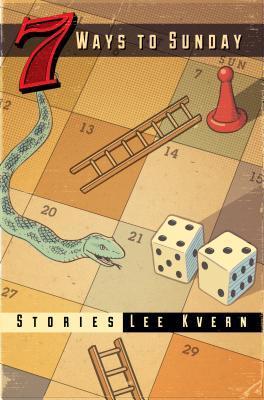 7 Ways to Sunday by Lee Kvern