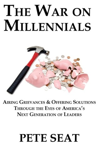 The War on Millennials by Pete Seat