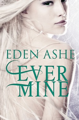 Ever Mine by Eden Ashe