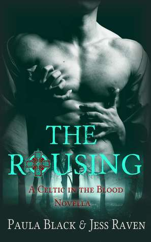 The Rousing by Paula  Black