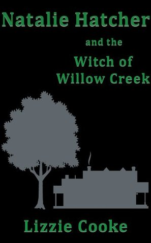 Natalie Hatcher and the Witch of Willow Creek
