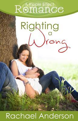 Righting a Wrong (a Ripple Effect Romance Novella, Book 3)