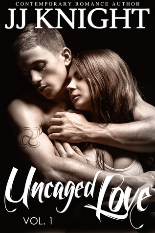 Uncaged Love (Uncaged Love, #1)