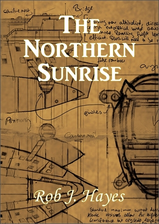 The Northern Sunrise by Rob J. Hayes