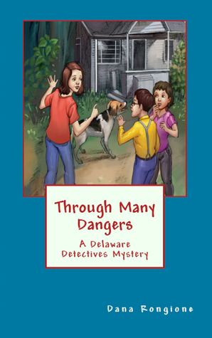 Through Many Dangers by Dana Rongione