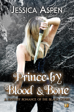 Prince by Blood and Bone, A Fantasy Romance of the Black Court by Jessica Aspen