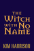 The Witch With No Name (The...