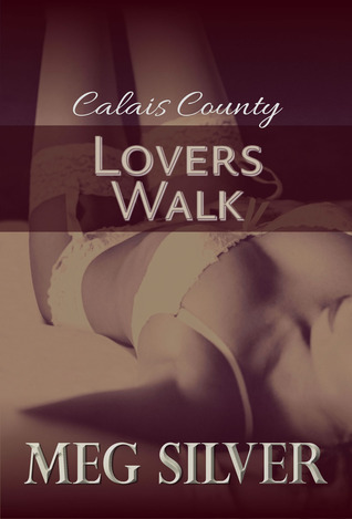 Lovers Walk (Calais County, #2)