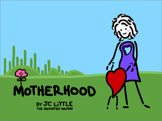 Motherhood by JC Little