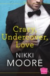 Crazy Undercover Love