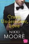 Crazy Undercover Love