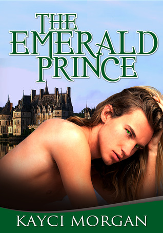 The Emerald Prince by Kayci Morgan
