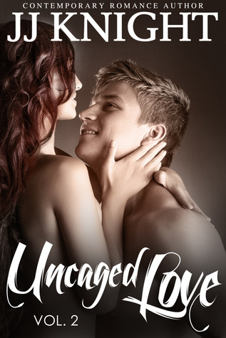 Uncaged Love 2 (Uncaged Love, #2)