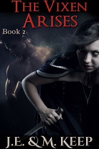 The Vixen Arises by J.E. Keep